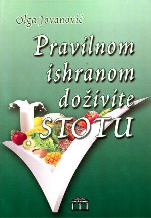 pravilnom ishranom doziveti stotu-olga jovanovic